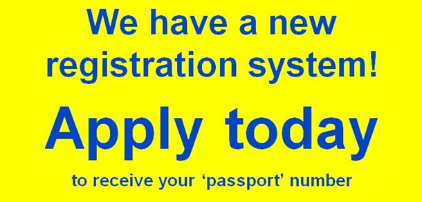 We have a new registration system, apply today to obtain your new 'passport' number